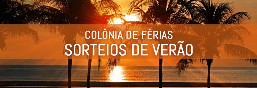 COLÔNIA DE FÉRIAS – SORTEIOS DE VERÃO