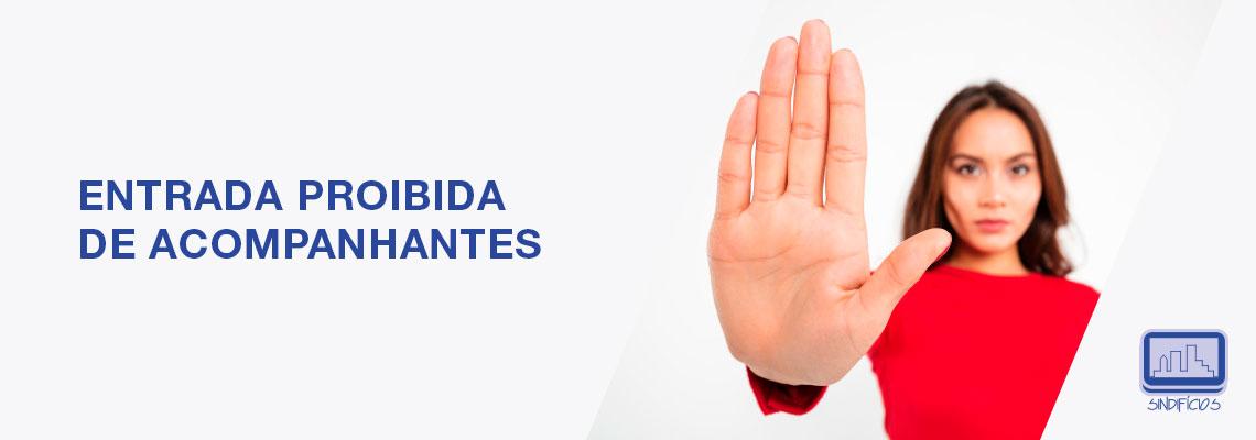 ENTRADA PROIBIDA DE ACOMPANHANTES