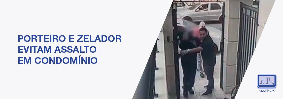 PORTEIRO E ZELADOR EVITAM ASSALTO EM CONDOMÍNIO